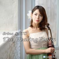 ヒーリング・ヴァイオリン ~やすらぎの美メロ・クラシック名曲集~