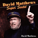 David Mattews SuperSextet/David Mattews