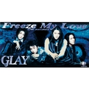 Freeze My Love/GLAY