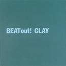 BEAT out!/GLAY
