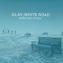 WHITE ROAD/GLAY
