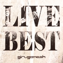 LIVE BEST/ギルガメッシュ