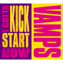 I GOTTA KICK START NOW/VAMPS