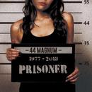 PRISONER/44MAGNUM