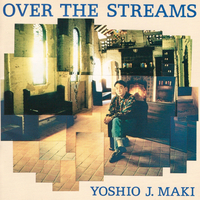 OVER THE STREAMS