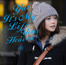 It's My Life / Your Heaven/YUI