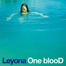 One blooD/Leyona