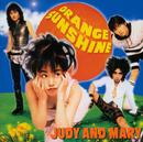 Orange Sunshine/JUDY AND MARY