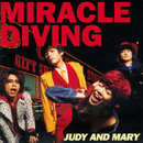 MIRACLE DIVING/JUDY AND MARY