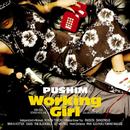 WORKING GIRL/PUSHIM