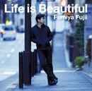 Life is Beautiful/藤井 フミヤ