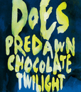 夜明け前 / チョコレート/DOES