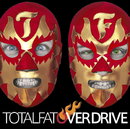 OVER DRIVE/TOTALFAT