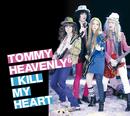 I KILL MY HEART/Tommy heavenly6