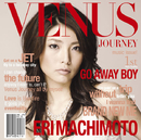 VENUS JOURNEY/GO AWAY BOY/町本 絵里