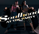 AT THE PARTY/SOULHEAD