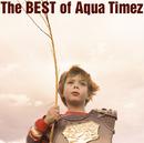 The BEST of Aqua Timez/Aqua Timez