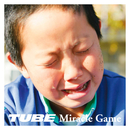 Miracle Game/TUBE