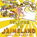 WELCOME TO J'AIMELAND/CHI-MEY