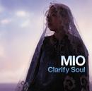 Clarify Soul/MIO