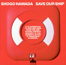 SAVE OUR SHIP/浜田 省吾