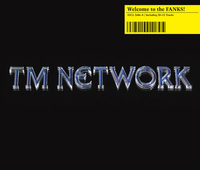 Welcome to the FANKS!/TM NETWORK