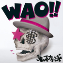 WAO!!/オレスカバンド