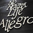 Allegro/No Regret Life