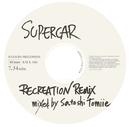 RECREATION REMIX mixed by Satoshi Tomiie/スーパーカー
