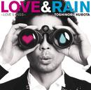 LOVE & RAIN ~LOVE SONGS~/久保田 利伸