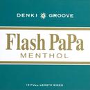 FLASH PAPA MENTHOL/電気グルーヴ