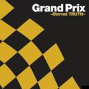 グランプリ ~Eternal TRUTH~/THE SQUARE/T-スクェア
