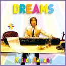 Dreams/河野 啓三