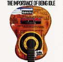 The Importance Of Being Idle/OASIS
