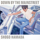 DOWN BY THE MAINSTREET/浜田 省吾