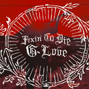 Fixin' To Die/G.Love
