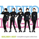 GOLDEN☆BEST 永井真理子 ~Complete Singles Collection~/永井真理子