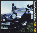 OUT LOUD/BOOM BOOM SATELLITES