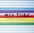 MIX TUBE Remixed by Piston Nishizawa/TUBE