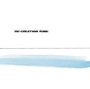 RE-CREATION/TUBE