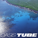 OASIS/TUBE