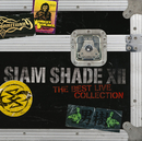 SIAM SHADE XII ~The Best Live Collection~/SIAM SHADE