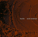 faults/acid android
