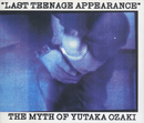 LAST TEENAGE APPEARANCE/尾崎 豊