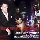 Super Prime Time/JOE FARNSWORTH featuring Eric Alexander