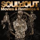 Movies & Remixies 4/SOUL'd OUT