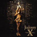 Jealousy SPECIAL EDITION/X