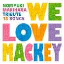 We Love Mackey/マッキートリビュート