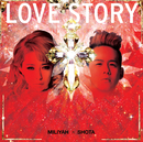 LOVE STORY/加藤 ミリヤ×清水 翔太