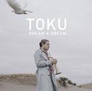 Dream A Dream/TOKU
